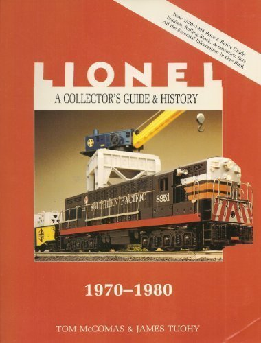 A Collector's Guide and History to Lionel Trains. v. 4. 1970-1980. Lionel Collector's Guide