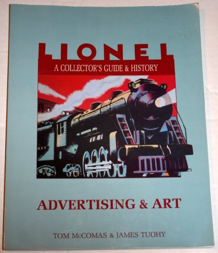 Lionel: A Collector's Guide and History : Advertising & Art, Vol. VI (0801985129) by Tom McComas; James Tuohy