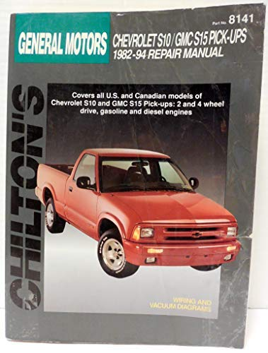 Chilton's General Motors: Chevy S10/Gmc S15 Pick-Ups: Editor-Kevin M. G.