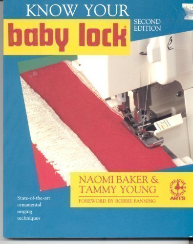 9780801985928: Know Your Baby Lock (Creative Machine Arts Series)