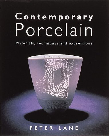 9780801986352: Contemporary Porcelain: Materials, Techniques and Expressions