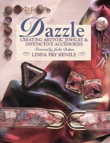 9780801986383: Dazzle: Creating Artistic Jewelry & Distinctive Accessories (Craft Kaleidoscope)