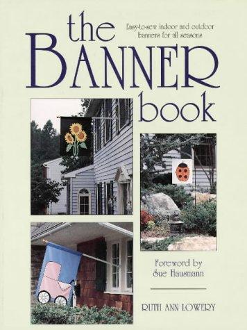 The Banner Book (Craft Kaleidoscope): Lowery, Ruth Ann