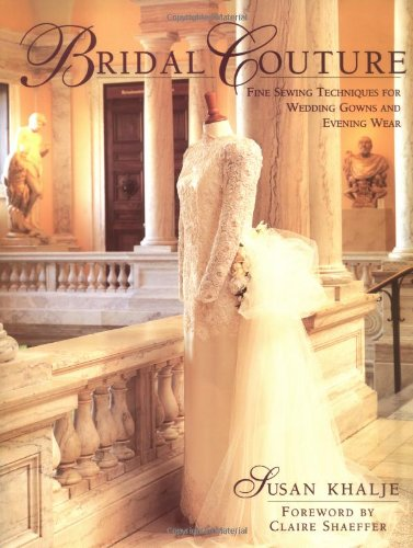 9780801987571: Bridal Couture: Fine Sewing Techniques for Wedding Gowns and Evening Wear