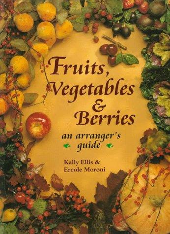 9780801987618: Fruits, Vegetables, & Berries: An Arranger's Guide