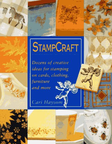 9780801988509: Stampcraft: Dozens of Creative Ideas for Stamping on Cards, Clothing, Furniture and More