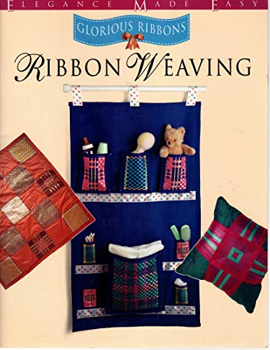 9780801988608: GLORIOUS RIBBONS RIBBON WEAVING