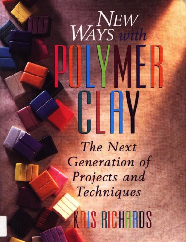 9780801988691: New Ways with Polymer Clay: The New Generation of Projects and Techniques