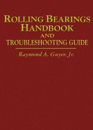 9780801988714: Rolling Bearings Handbook and Troubleshooting Guide