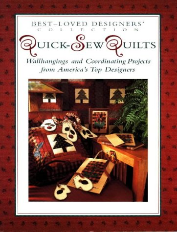 9780801988912: Quick Sew Quilts: Wallhangings and Coordinating Projects from America's Top Designers: Best Loved Designer's Collection