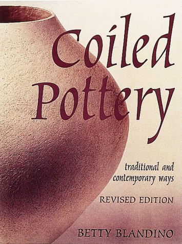 9780801989360: Coiled Pottery: Traditional and Contemporary Ways