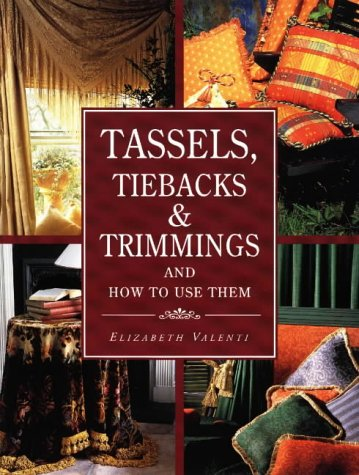 9780801989377: Tassels, Tiebacks, & Trimmings and How to Use Them