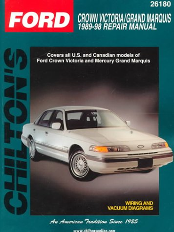 9780801989605: Ford Crown Victoria and Grand Marquis, 1989-98 (Chilton Total Car Care Series Manuals)