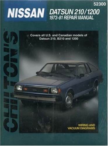 Nissan Datsun 210 and 1200, 1973-81 (Chilton Total Car Care Series Manuals): Chilton