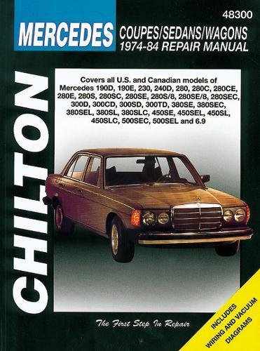 9780801990762: Mercedes Coupes, Sedans, and Wagons, 1974-84 Repair Manuals (Chilton Total Car Care Automotive Repair Manuals)