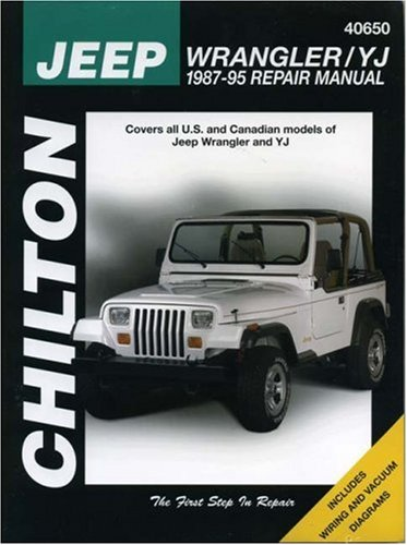 Jeep Wrangler/YJ 1987-95 (Chilton's Total Car Care Repair Manuals): The Chilton Editors