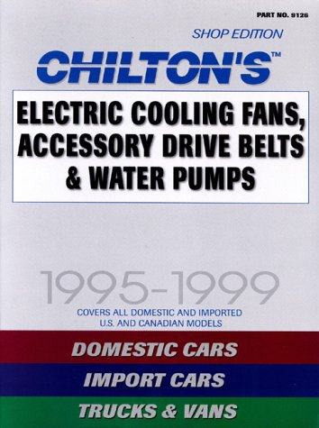 Chilton's Electric Cooling Fan, Accessory Drive Belt: Maher, Kevin M.