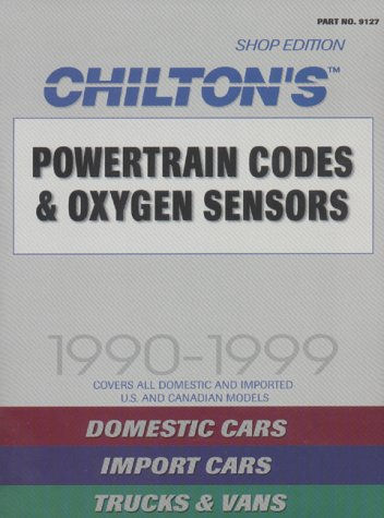 9780801991271: Powertrain Codes & Oxygen Sensors, 1990-1999 (Chilton Quick Reference Series)