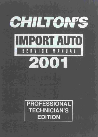 chilton s import car service manual 1997 2001 chilton s import rh abebooks com Chilton Auto Repair Manual chilton's import car repair manual