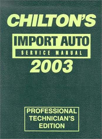 9780801993572: Chilton's Import Service Manual 1999-2003 (Chilton Professional Service Manuals)