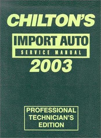 9780801993572: Chilton's Import Service Manual, 1999-2003 - Annual Edition (Chilton Service Manuals)
