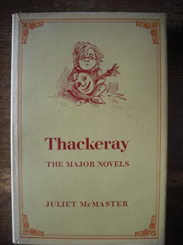 9780802000170: Thackeray: The major novels