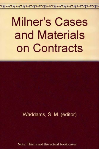 Milner's Cases and Materials on Contracts: Waddams, S. M. (editor)