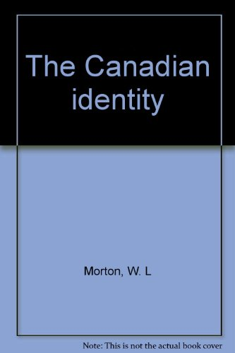 9780802001863: The Canadian identity