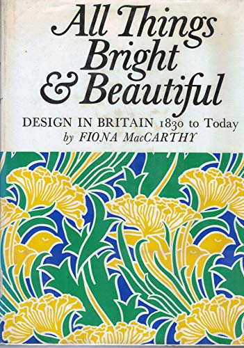 9780802002020: All things bright and beautiful;: Design in Britain, 1830 to today