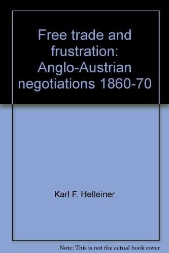 Free Trade and Frustration: Anglo-Austrian Negotiations, 1860-70