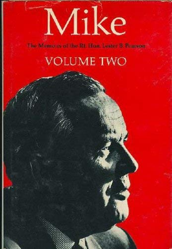 Mike. The memoirs of the right honourable Lester B. Pearson. Volume I - signed - signiert