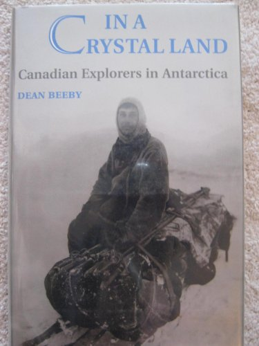 In a Crystal Land: Canadian Explorers in Antarctica