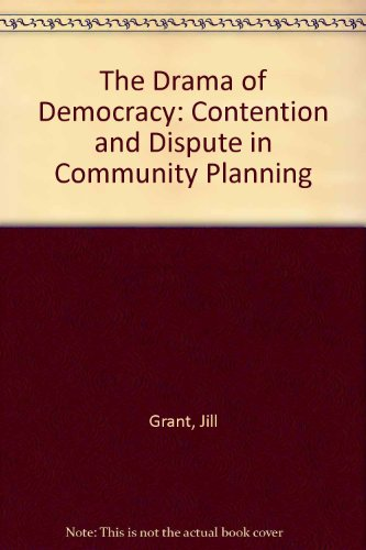 9780802003638: The Drama of Democracy: Contention and Dispute in Community Planning