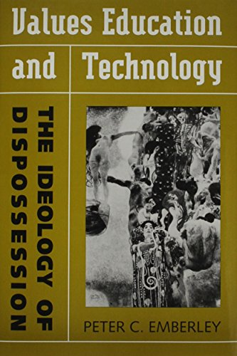 9780802004239: Values Education and Technology: The Ideology of Dispossession (Toronto Studies in Education)