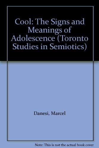 9780802004673: Cool: The Signs and Meanings of Adolescence (Toronto Studies in Semiotics)