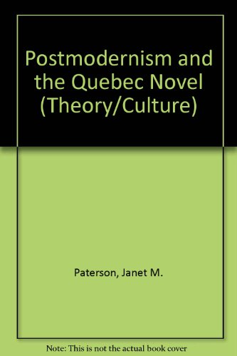 Postmodernism and the Quebec Novel (Social History of Canada,) (9780802005304) by Janet M Paterson