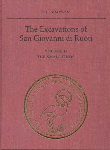 9780802006318: The Excavations of San Giovanni di Ruoti: Volume II: The Small Finds (Phoenix Supplementary Volumes)