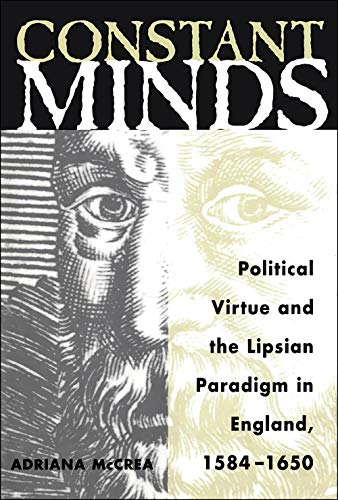 9780802006660: Constant Minds: Political Virtue and the Lipsian Paradigm in England, 1584-1650 (Mental and Cultural World of Tudor and Stuart England)