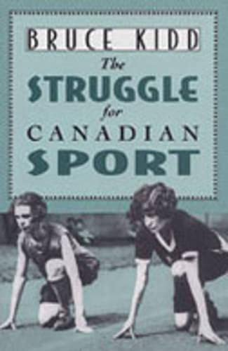 The Struggle for Canadian Sport: Bruce Kidd
