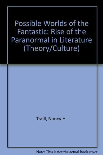 9780802007292: Possible Worlds of the Fantastic: The Rise of the Paranormal in Fiction (Theory/Culture)