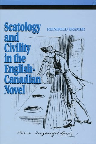 9780802007469: Scatology and Civility in the English-Canadian Novel (Theory/Culture)