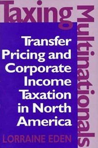 9780802007766: Taxing Multinationals: Transfer Pricing and Corporate Income Taxation in North America