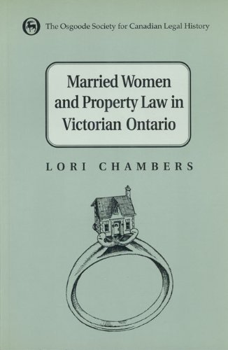 Married Women and Property Law in Victorian Ontario: Chambers, Lori