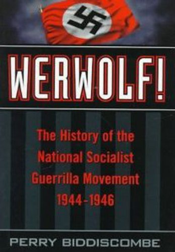 9780802008626: Werwolf!: The History of the National Socialist Guerrilla Movement, 1944-1946