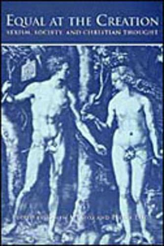 9780802008688: Equal at the Creation: Sexism, Society, and Christian Thought