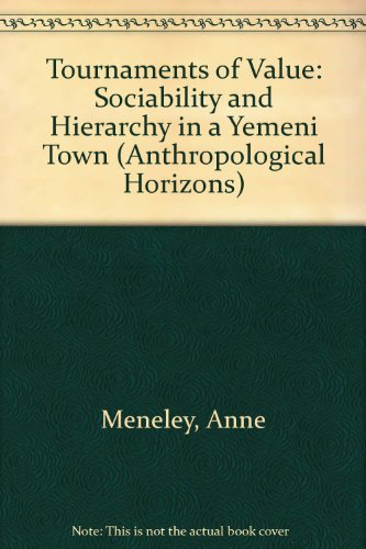 9780802008831: Tournaments of Value: Sociability and Hierarchy in a Yemeni Town (Anthropological Horizons, 9)