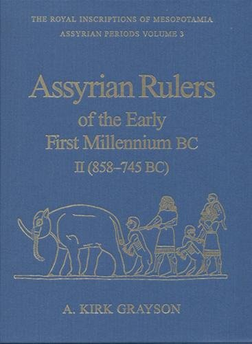 9780802008862: Assyrian Rulers Early 1st Millennium B.C., Vol. 2 (Royal Inscriptions of Mesopotamia Assyrian Period, Vol. 3) (v. 2)