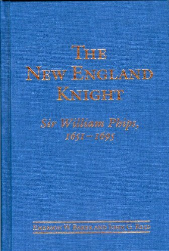 9780802009258: The New England Knight: Sir William Phips, 1651-1695