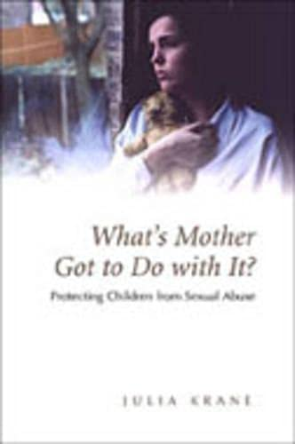 9780802009586: What's Mother Got to do with it?: Protecting Children from Sexual Abuse