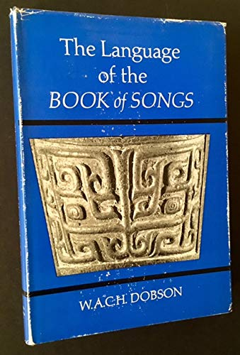"Language of the ""Book of Songs"": W.A.C.H. Dobson"